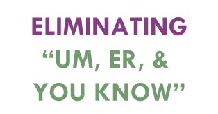 eliminating-um-er-you-know